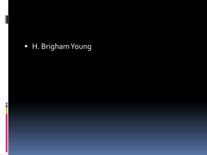H. Brigham Young