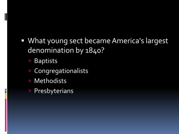 What young sect became America's largest denomination by 1840?