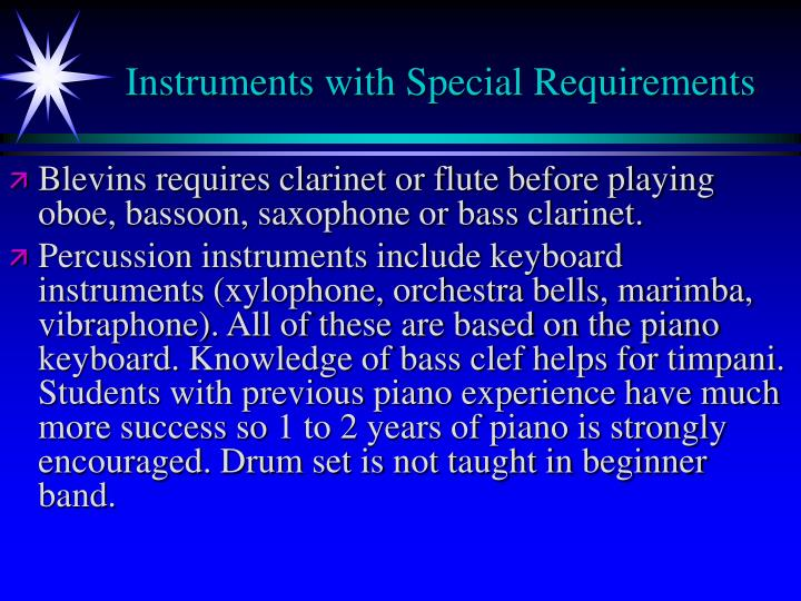 Instruments with Special Requirements