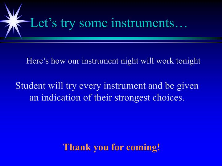 Let's try some instruments…