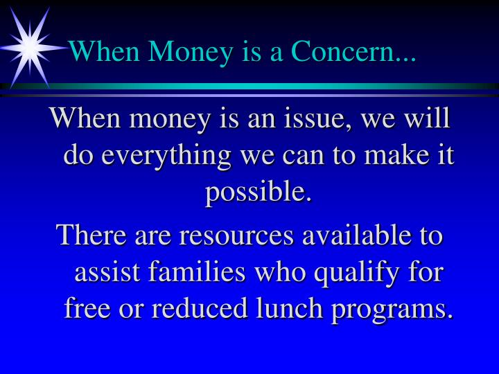 When Money is a Concern...