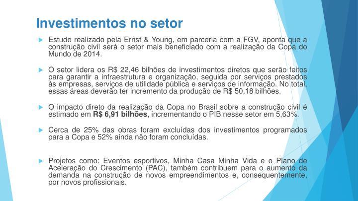 Estudo realizado pela Ernst & Young, em parceria com a FGV, aponta que a construção civil será o setor mais beneficiado com a realização da Copa do Mundo de 2014.