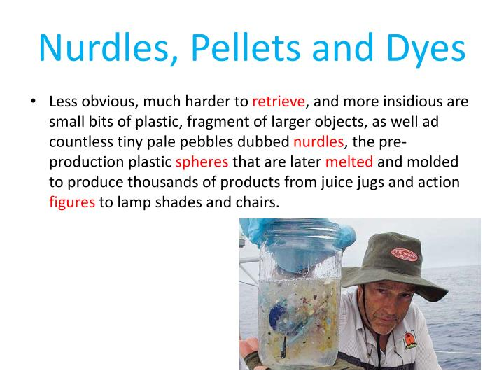 Nurdles, Pellets and Dyes