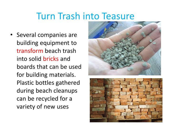 Turn Trash into Teasure