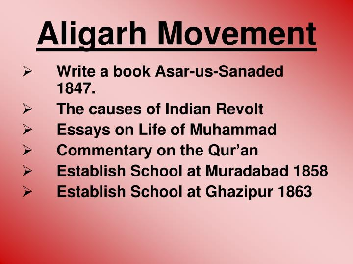political aspect of aligarh movement Wahabhi movement and muhammad iqbal founder of the aligarh movement deoband school attached value to its moral and political aspect.