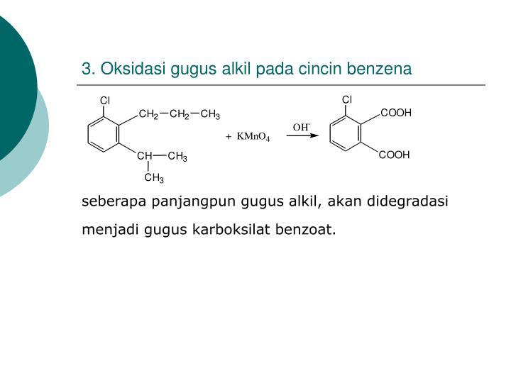 3. Oksidasi gugus alkil pada cincin benzena
