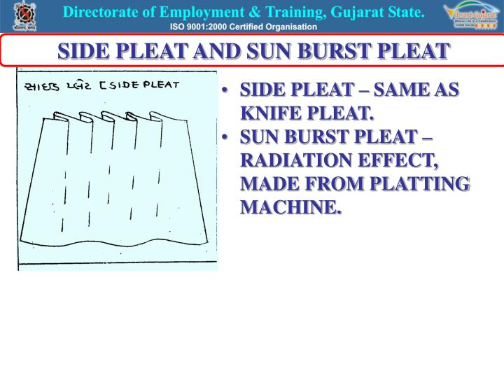 SIDE PLEAT AND SUN BURST PLEAT