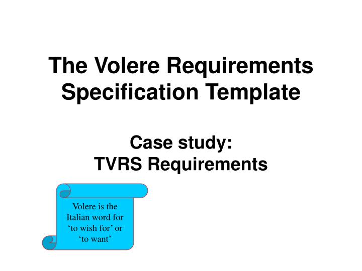 Volere requirements specification template cs2003 usability ppt software requirements the volere requirements powerpoint flashek Gallery