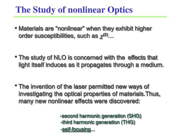 """Materials are """"nonlinear"""" when they exhibit higher order susceptibilities, such as"""