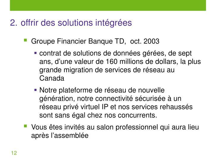 2.offrir des solutions intégrées