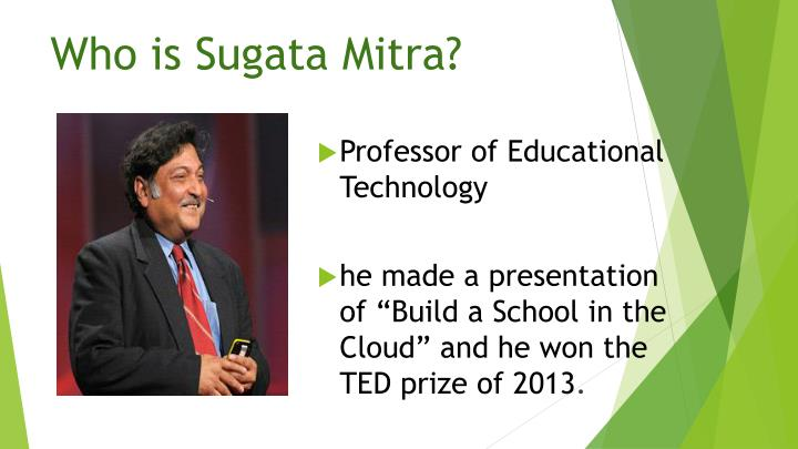 Who is sugata mitra