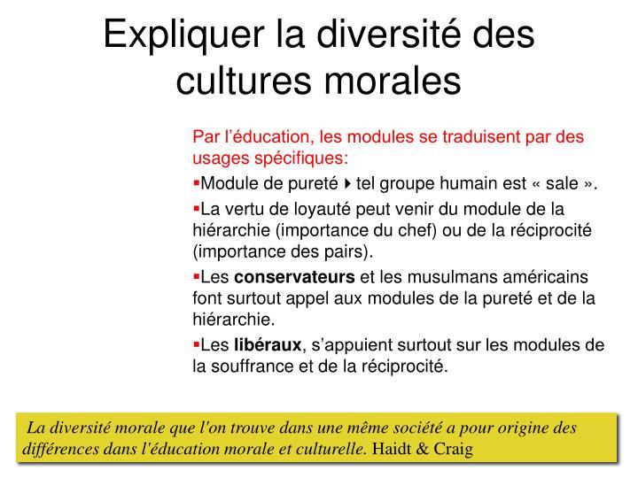 Expliquer la diversité des cultures morales