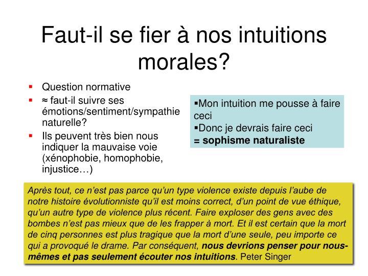 Faut-il se fier à nos intuitions morales?