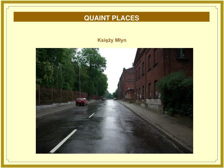 QUAINT PLACES