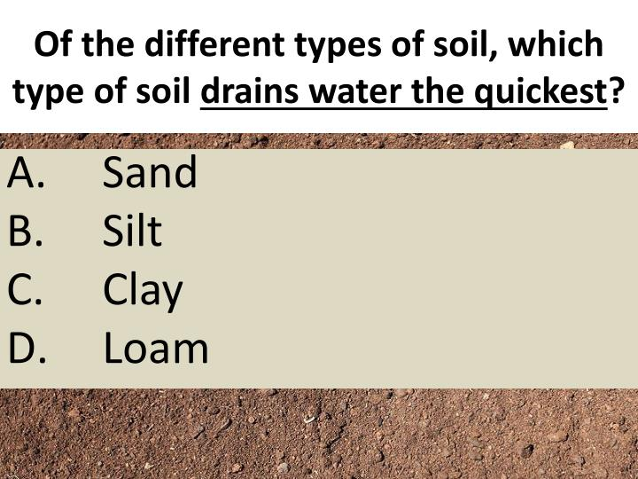 Of the different types of soil, which type of soil