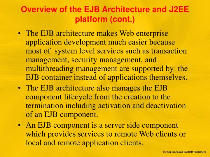 Overview of the ejb architecture and j2ee platform cont