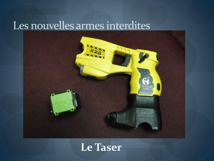 Les nouvelles armes interdites