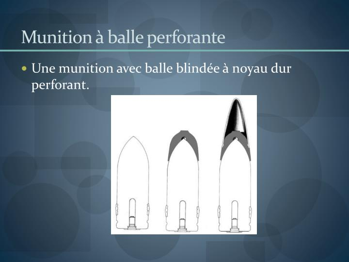 Munition à balle perforante