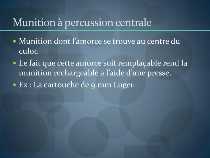 Munition à percussion centrale