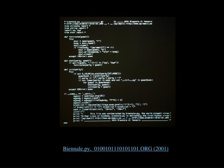 Biennale.py,  0100101110101101.ORG (2001)