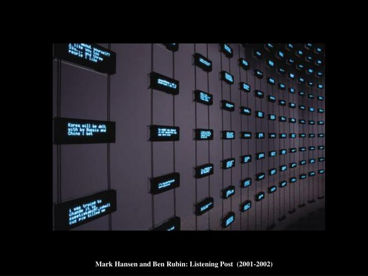 Mark Hansen and Ben Rubin: Listening Post  (2001-2002)