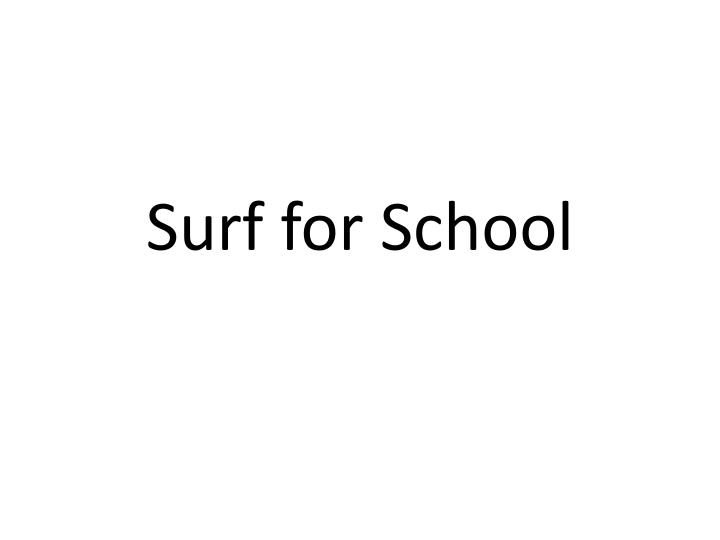 Surf for School