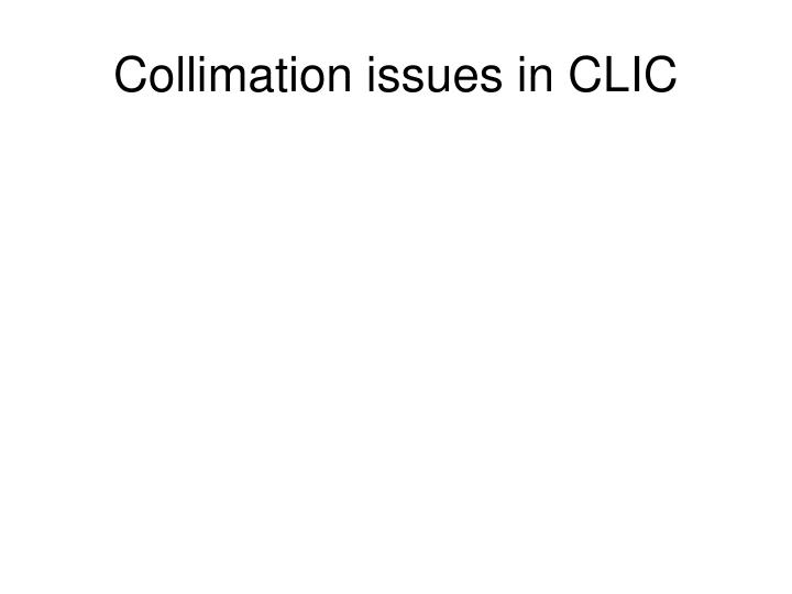 Collimation issues in CLIC