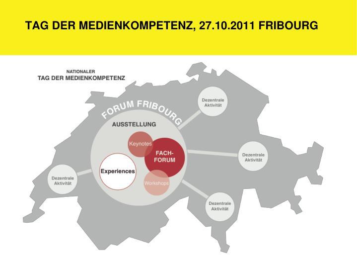 Tag der Medienkompetenz, 27.10.2011 Fribourg
