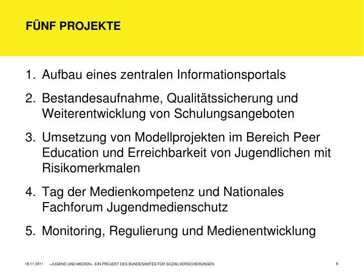 Fünf Projekte