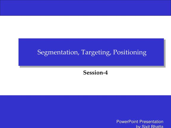 segmentation targeting and positioning achieving It's usually not cost-effective to target small segments — a segment,  able to  reach its segments via communication and distribution channels.