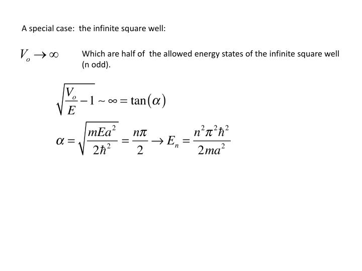 A special case:  the infinite square well: