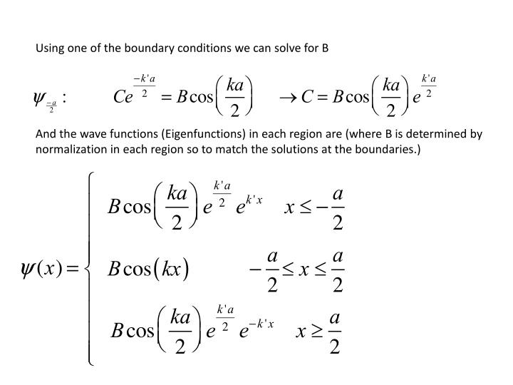 Using one of the boundary conditions we can solve for B