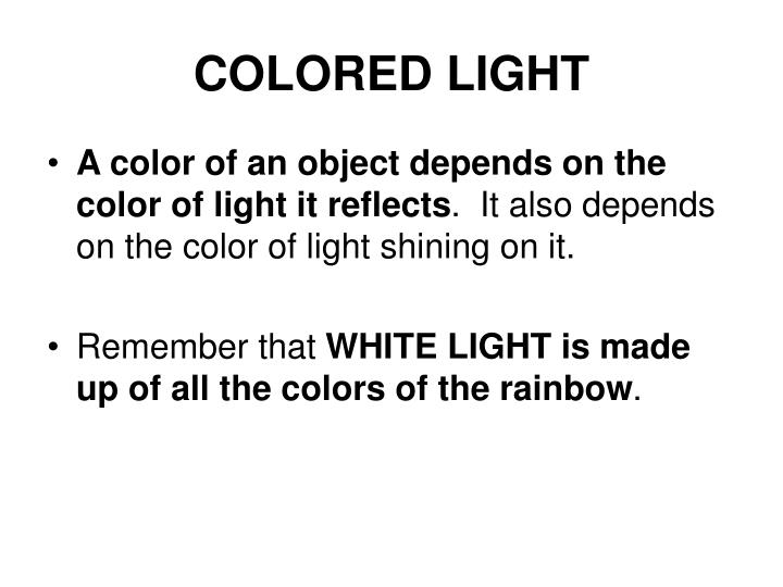 COLORED LIGHT