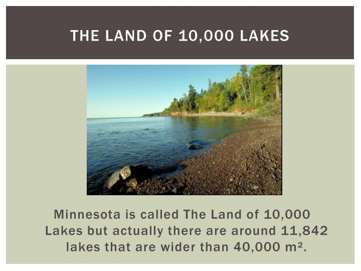 The Land of 10,000 lakes