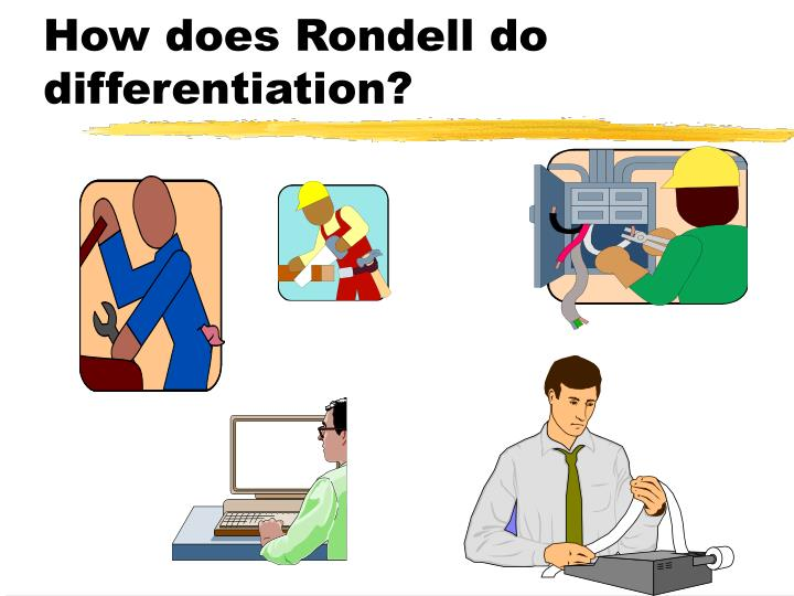 How does Rondell do differentiation?