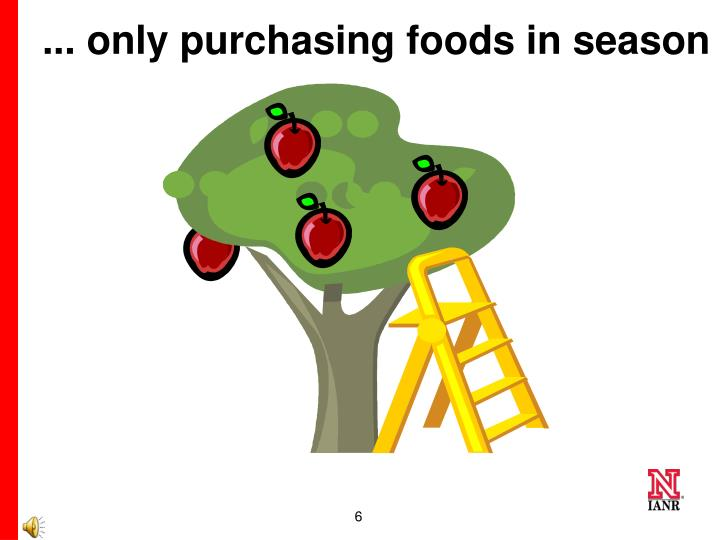 ... only purchasing foods in season