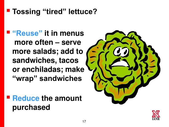 """Tossing """"tired"""" lettuce?"""