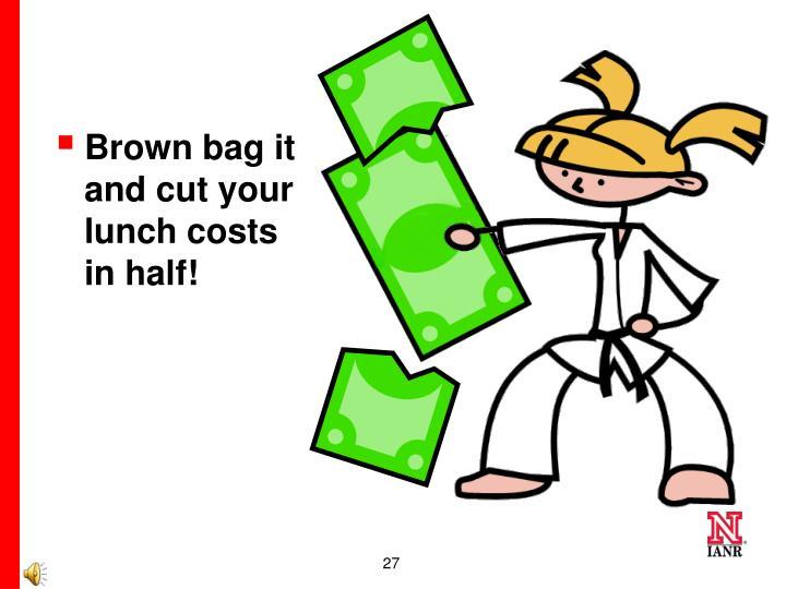 Brown bag it