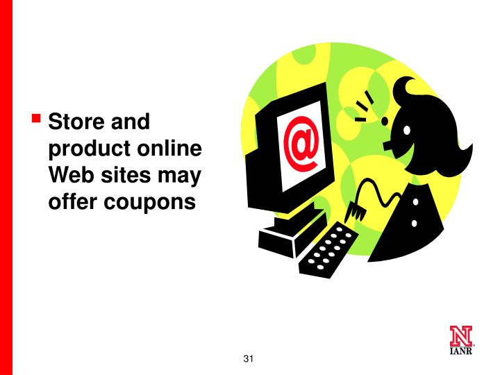 Store and product online Web sites may offer coupons