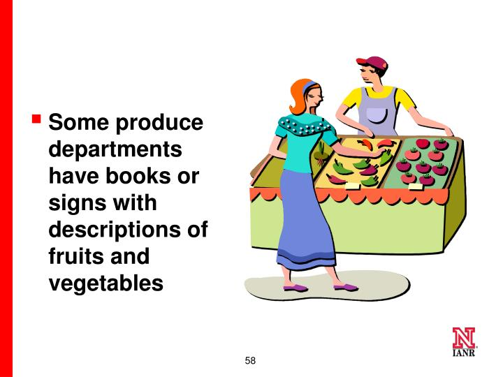 Some produce departments have books or signs with descriptions of fruits and vegetables