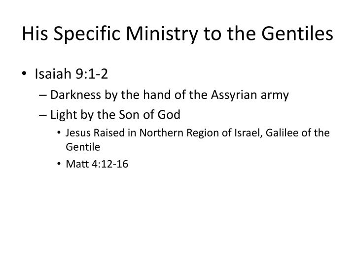His Specific Ministry to the Gentiles