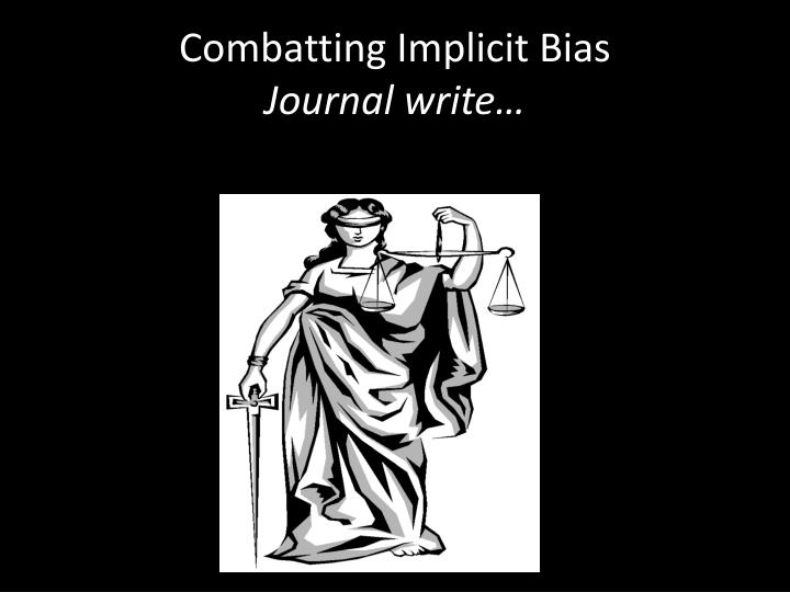 Combatting Implicit Bias