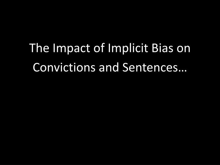 The Impact of Implicit Bias on