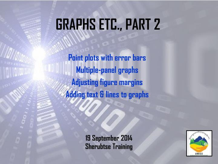 Graphs etc part 2