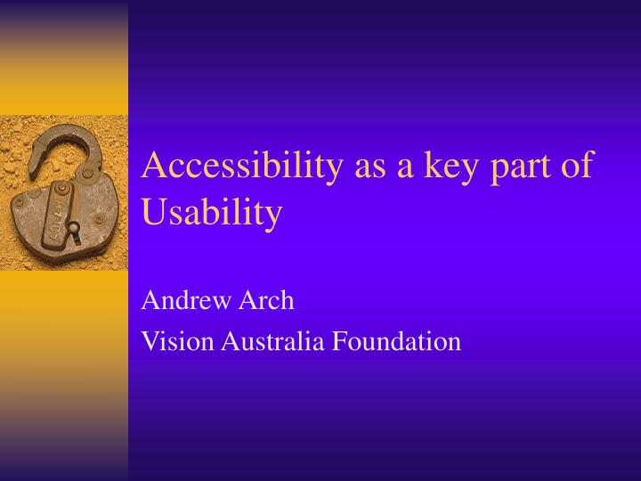 Accessibility as a key part of