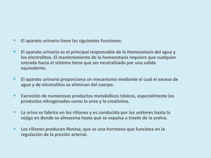 El aparato urinario tiene las siguientes funciones:
