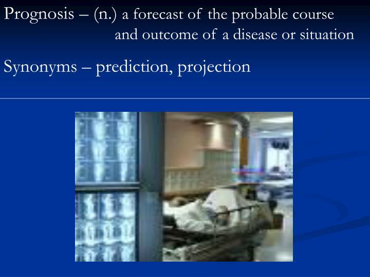 Prognosis – (n.)