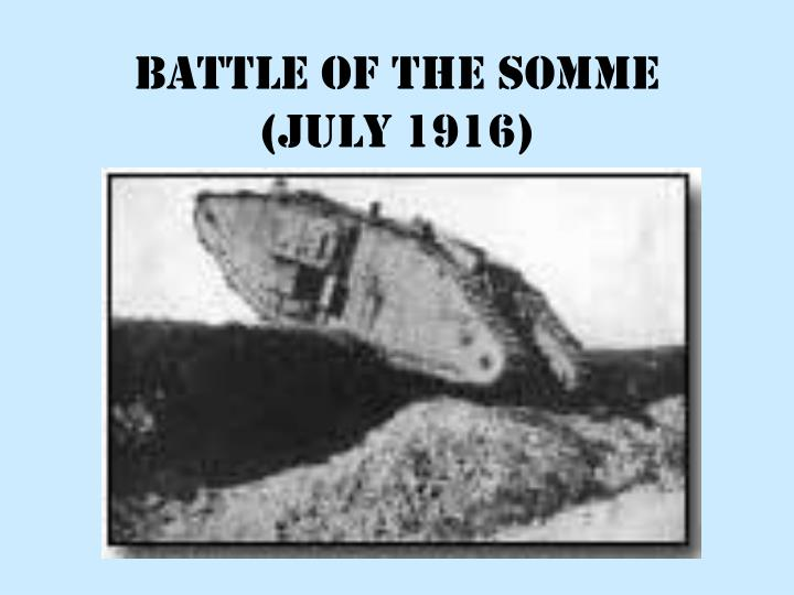 BATTLE OF THE SOMME (July 1916)