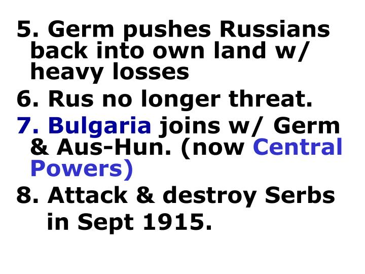 5. Germ pushes Russians back into own land w/ heavy losses