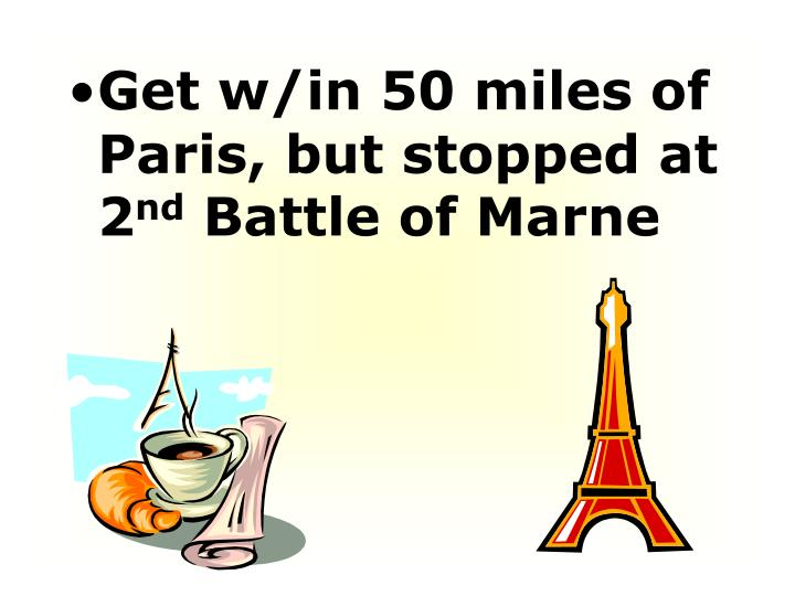 Get w/in 50 miles of Paris, but stopped at 2